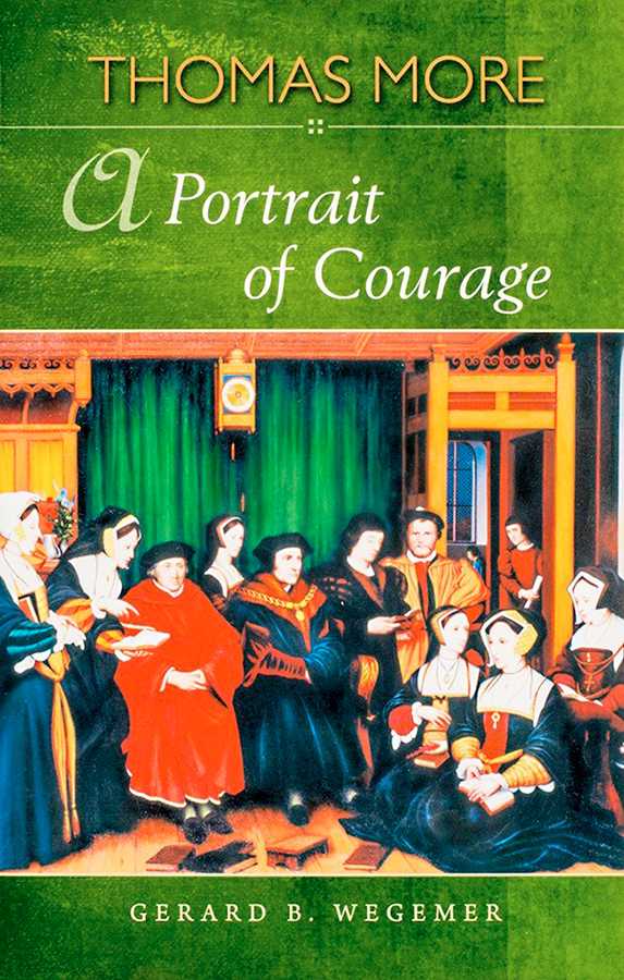 Thomas More - A Portrait of Courage